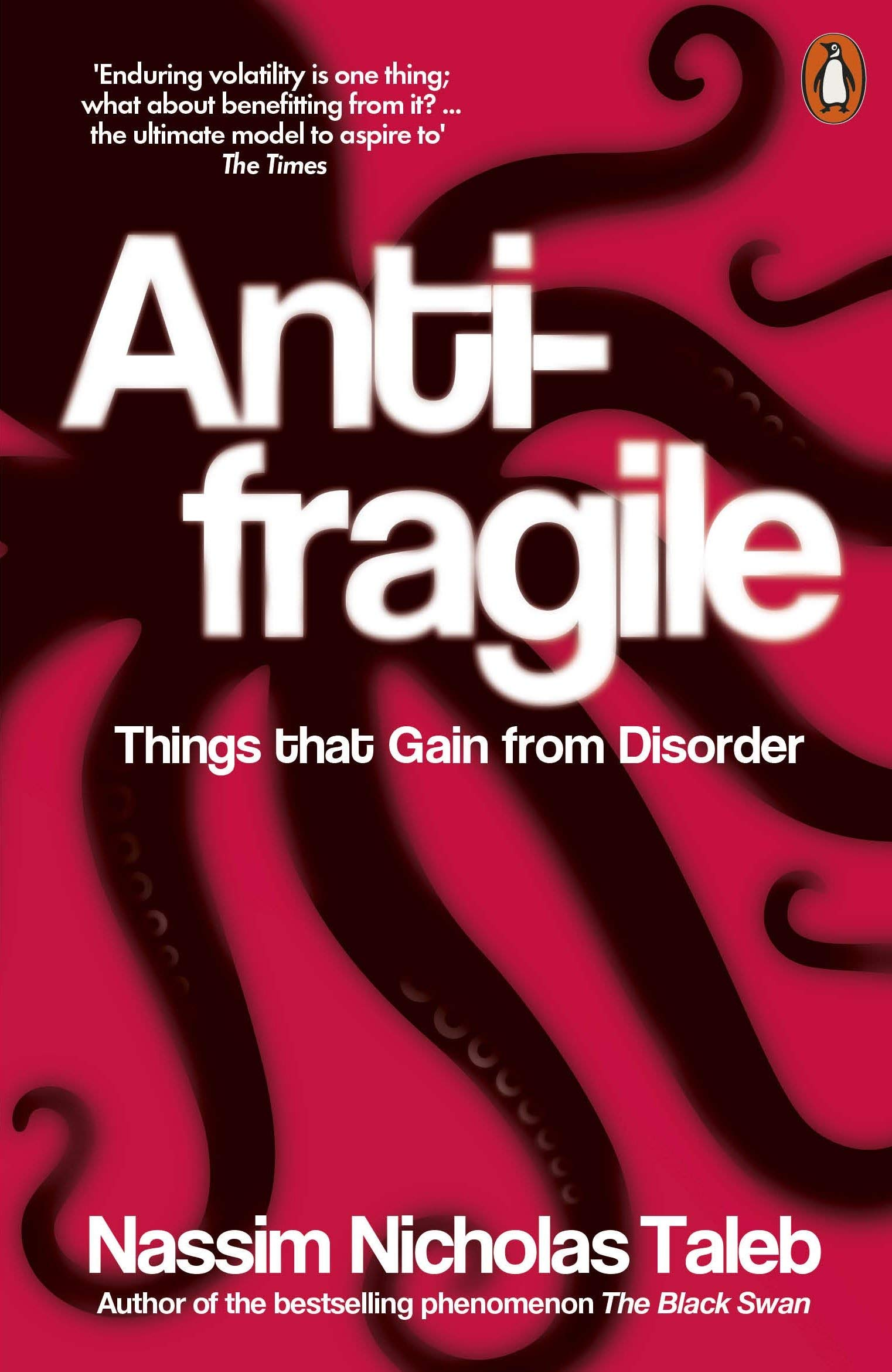 Anti Fragile - Things that gain from disorder