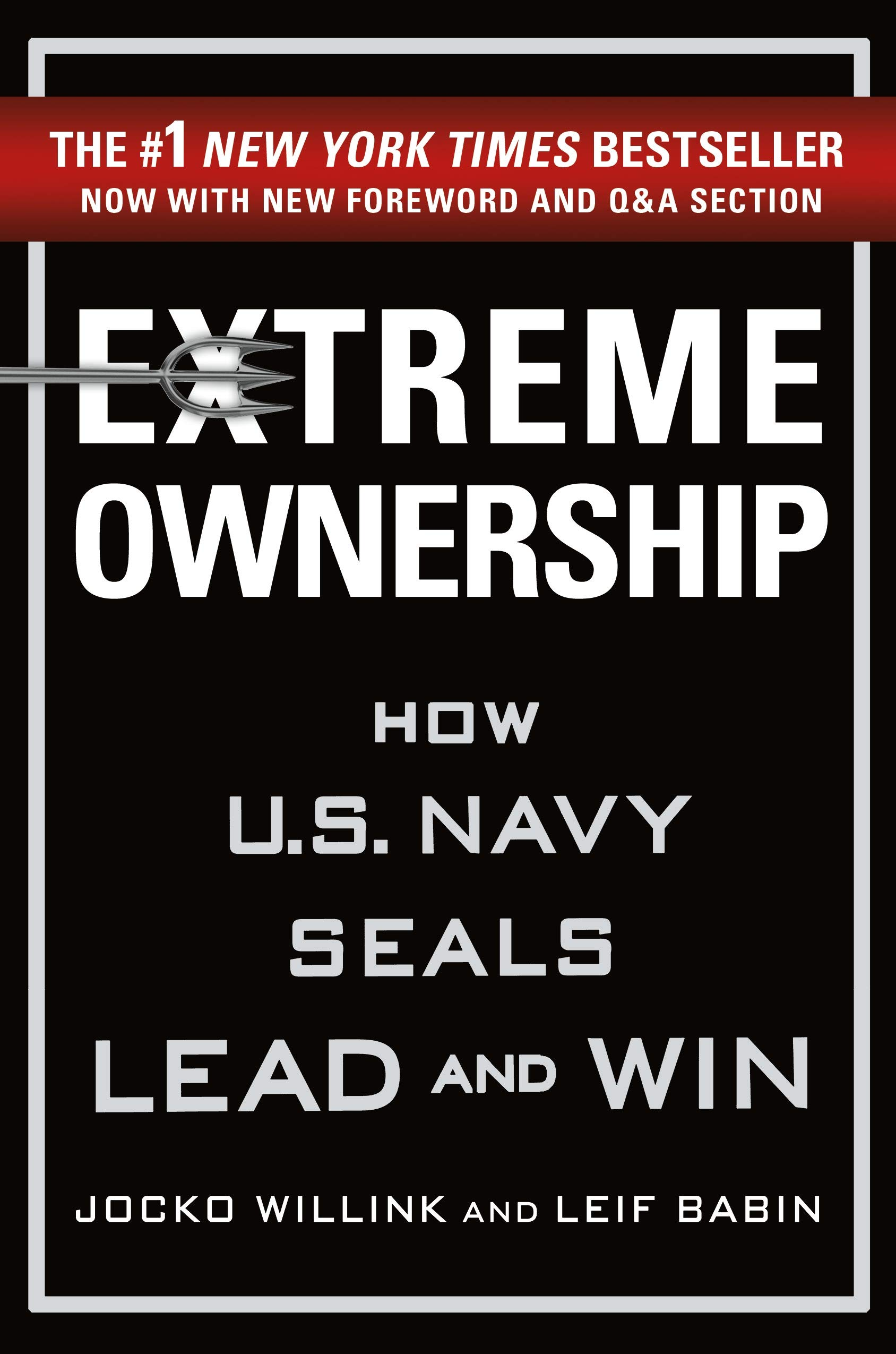 Extreme Ownership - How Navy Seals Lead and Win