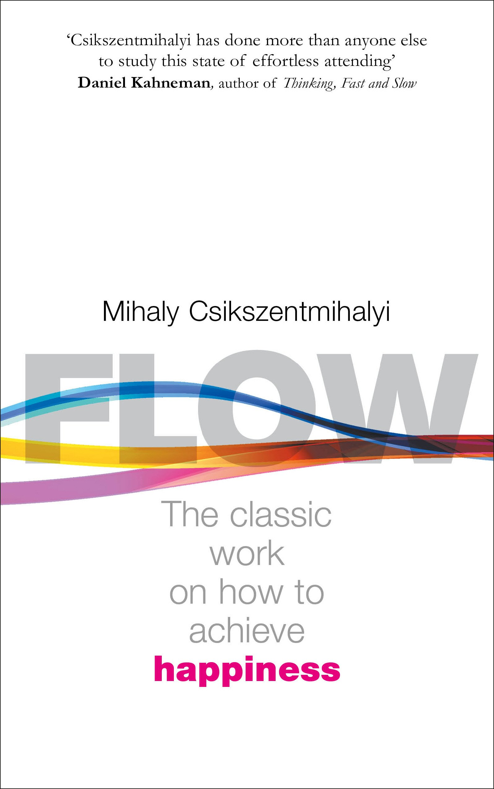 Flow - The Classic work on how to achieve happiness