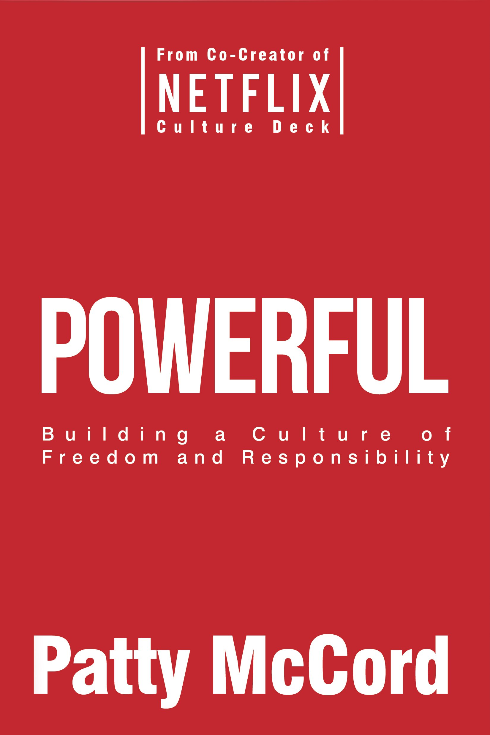 Powerful - Building a Culture of Freedom and Responsibility